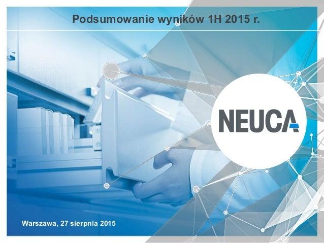 Warszawa, 27 sierpnia 2015 Podsumowanie wyników 1H 2015 r.
