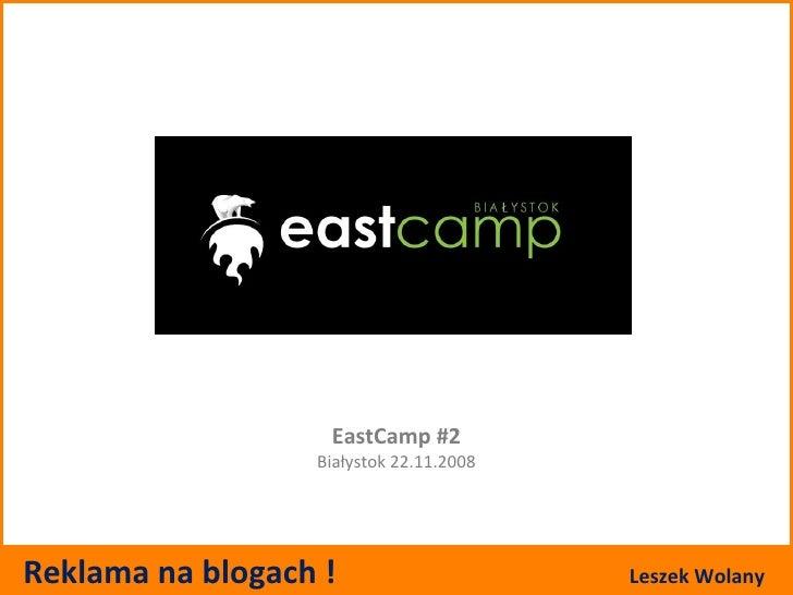EastCamp #2 Białystok 22.11.2008 Reklama na blogach !  Leszek Wolany