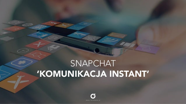 powered by: Fenomem.pl SNAPCHAT 'KOMUNIKACJA INSTANT'