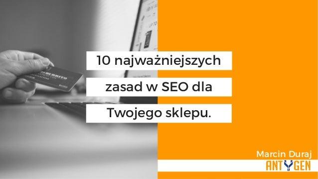 10 najważniejszych zasad w SEO dla Twojego sklepu. Marcin Duraj