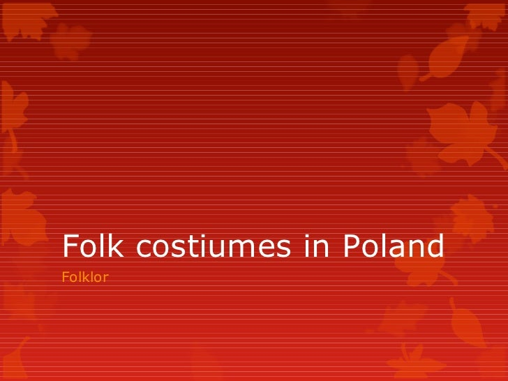 Folk costiumes in PolandFolklor