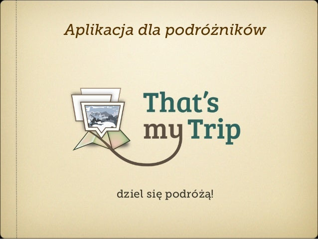 Aplikacja dla podróżników      dziel się podróżą!