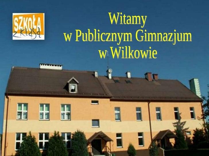 Witamy w Publicznym Gimnazjum w Wilkowie
