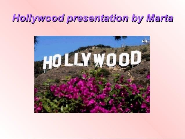 Hollywood presentation by Marta