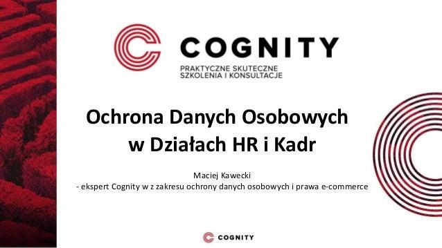 19d64ac394e4ef Ochrona Danych Osobowych w Działach HR i Kadr Maciej Kawecki - ekspert  Cognity w z zakresu ochrony ...