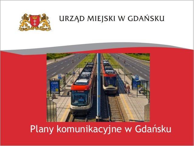 Plany komunikacyjne w Gdańsku