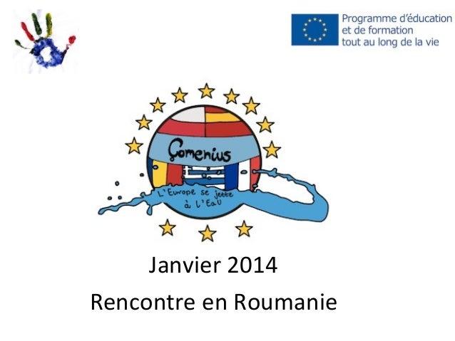 Janvier 2014 Rencontre en Roumanie