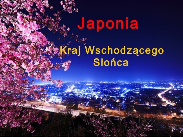 Japonia Kraj Wschodzącego Słońca