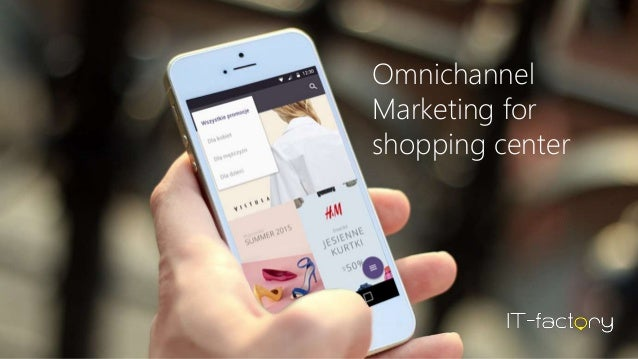 Omnichannel Marketing for shopping center