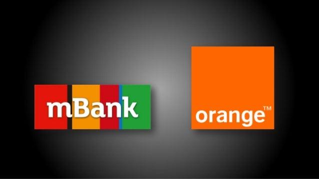 Orange Finanse  produkty bankowe dostarcza mBank  najlepsze standardy mobilnej bankowości mBanku i szerokie kompetencje Or...