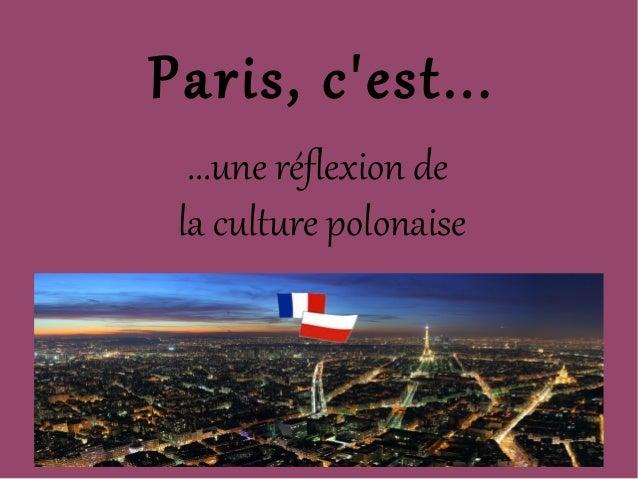 Paris, cest...  ...une réflexion de la culture polonaise
