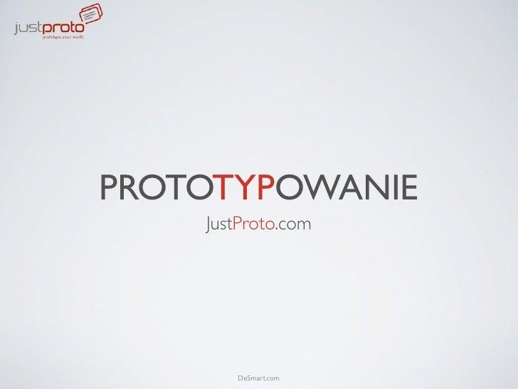 PROTOTYPOWANIE     JustProto.com            DeSmart.com