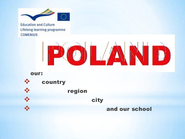 our: country region city and our school