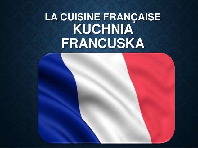 Prezentacja poprawiona -> Kuchnia Francuska Tradycyjne Dania