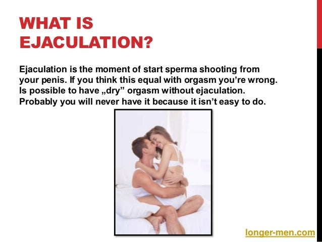 Orgasm without ejaculate