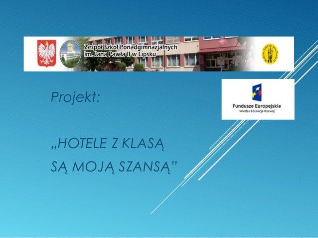 """Projekt: """"HOTELE Z KLASĄ SĄ MOJĄ SZANSĄ"""""""