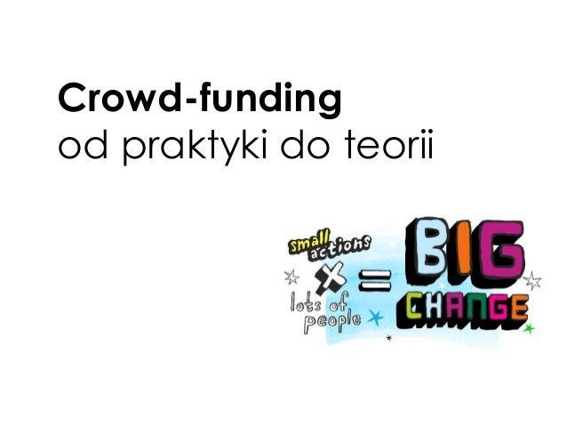 Crowd-funding od praktyki do teorii