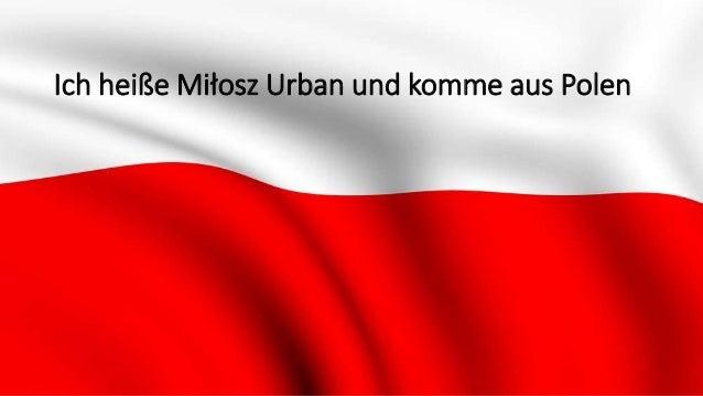 Ich heiße Miłosz Urban und komme aus Polen