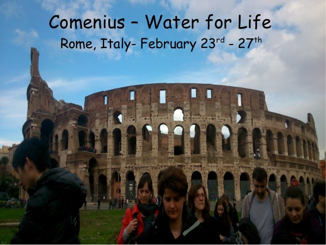Comenius – Water for Life Rome, Italy- February 23rd - 27th