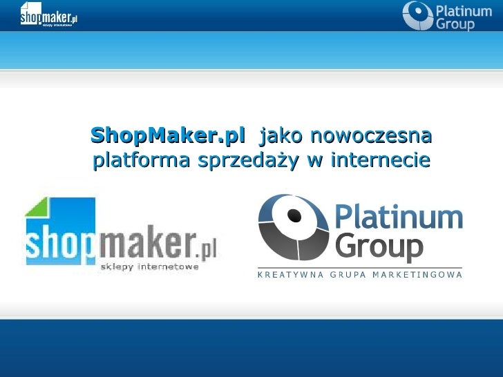 ShopMaker.pl jako nowoczesna platforma sprzedaży w internecie