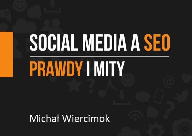 SOCIAL MEDIA A SEO, PRAWDY I MITY