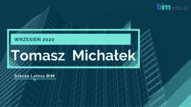 Tomasz Michałek - Summer BIM School