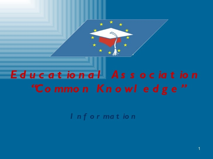 """Educational Association  """"Common Knowledge"""" Information"""