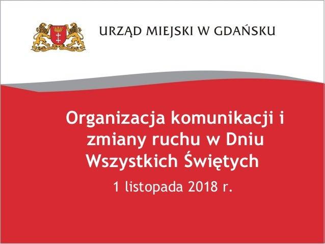 Organizacja komunikacji i zmiany ruchu w Dniu Wszystkich Świętych 1 listopada 2018 r.