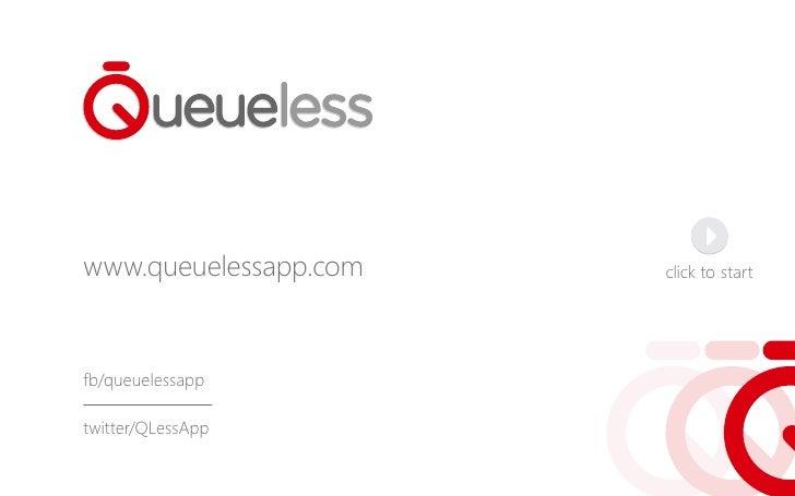 www.queuelessapp.com   click to startfb/queuelessapptwitter/QLessApp