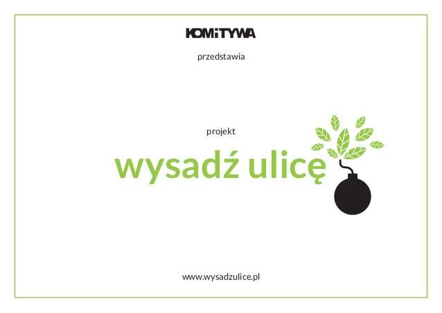 wysadź ulicę projekt przedstawia www.wysadzulice.pl