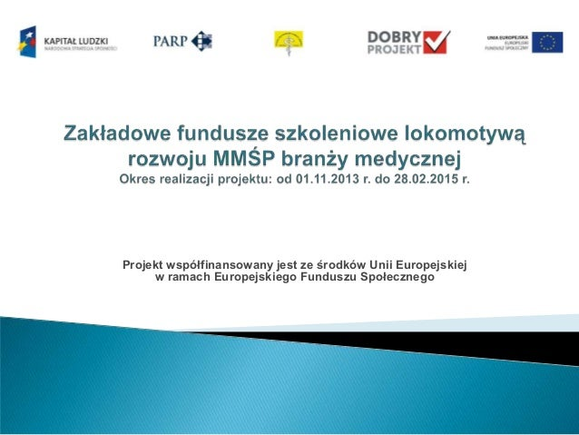 Projekt współfinansowany jest ze środków Unii Europejskiej w ramach Europejskiego Funduszu Społecznego