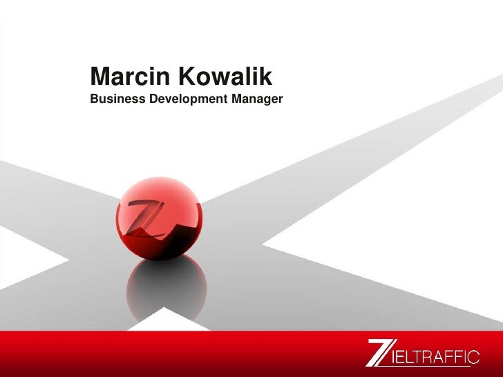 Marcin Kowalik<br />Business Development Manager<br />