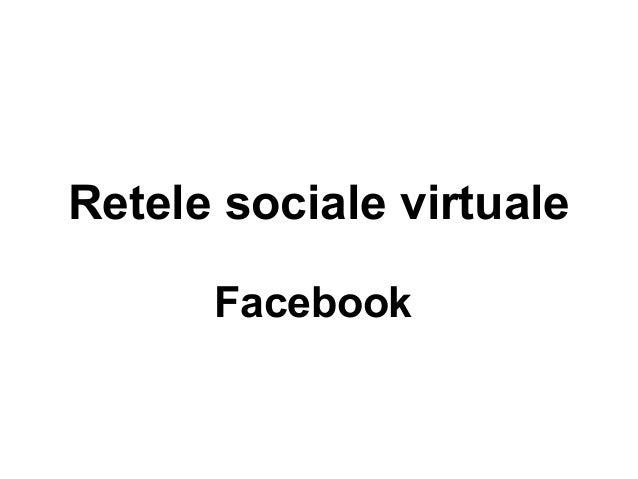 Retele sociale virtuale Facebook