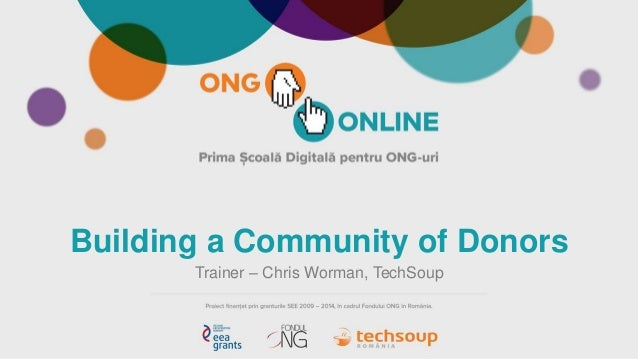 Building a Community of Donors Trainer – Chris Worman, TechSoup