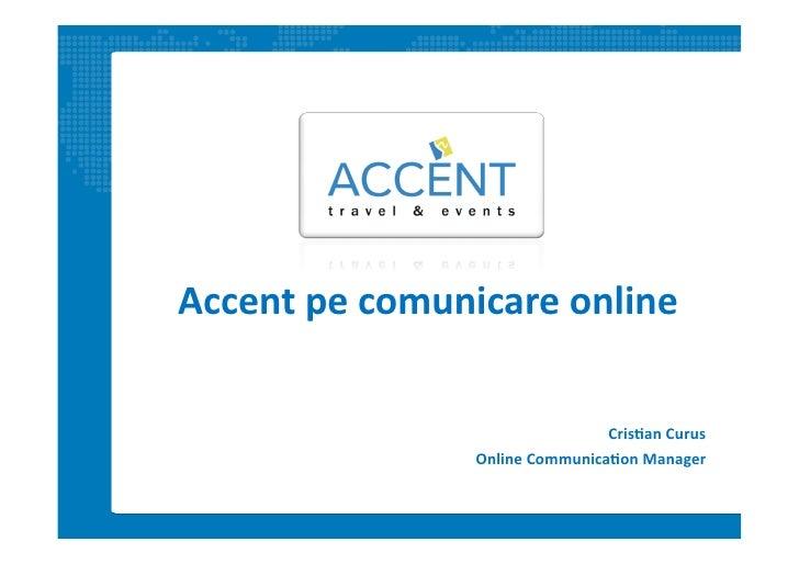 Accent  pe  comunicare  online                                               Cris1an  Curus                   ...