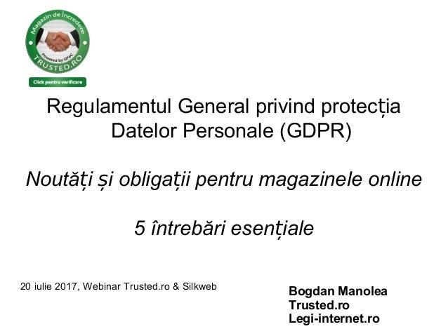 Regulamentul General privind protec iaț Datelor Personale (GDPR) Noută i i obliga ii pentru magazinele onlineț ș ț 5 între...