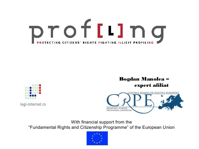"""Bogdan Manolea – expert afiliat  With financial support from the """"Fundamental Rights and Citizenship Programme"""" of the Eur..."""