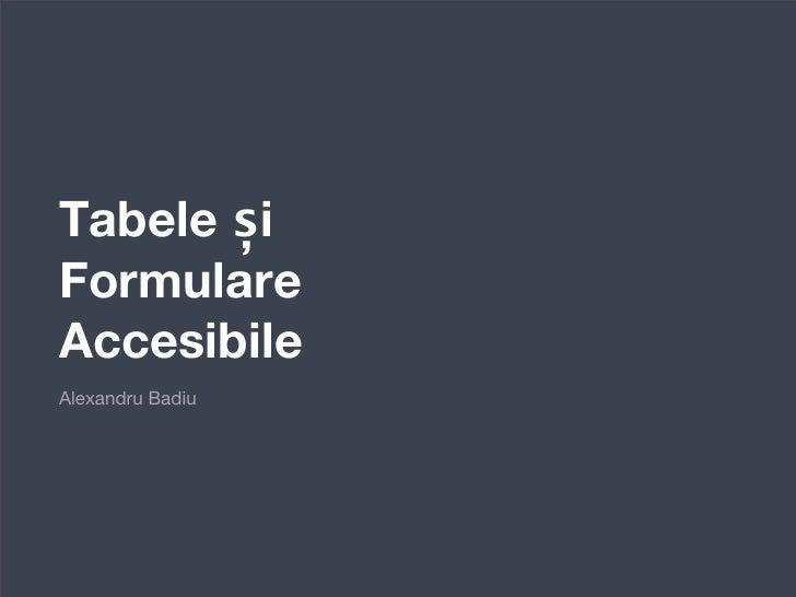 Tabele și Formulare Accesibile Alexandru Badiu