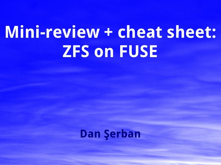 Mini-review + cheat sheet:        ZFS on FUSE             Dan Şerban