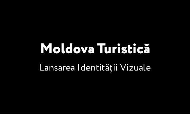 Moldova Turistică  Lansarea Identității Vizuale