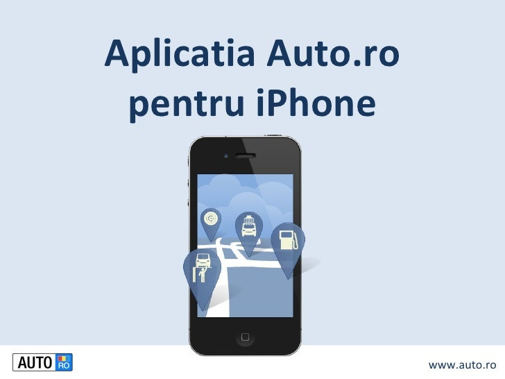 Aplicatia Auto.ro pentru iPhone                    www.auto.ro