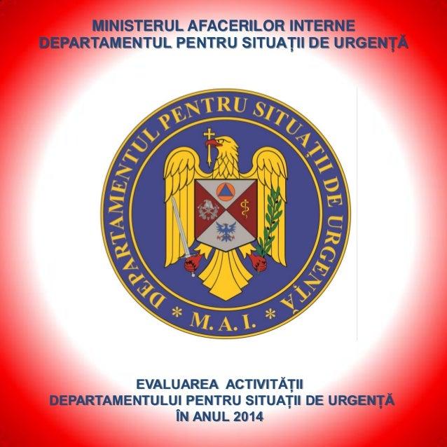 MINISTERUL AFACERILOR INTERNE DEPARTAMENTUL PENTRU SITUAȚII DE URGENȚĂ EVALUAREA ACTIVITĂȚII DEPARTAMENTULUI PENTRU SITUAȚ...
