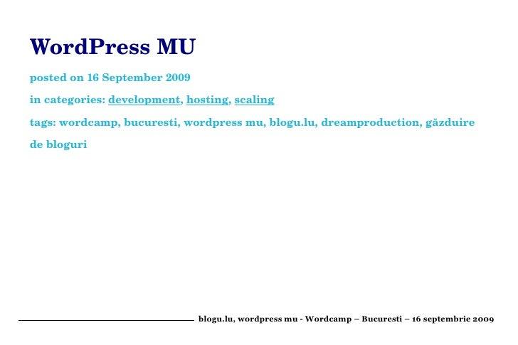 WordPressMU postedon16September2009  incategories:development,hosting,scaling  tags:wordcamp,bucuresti,wordpre...