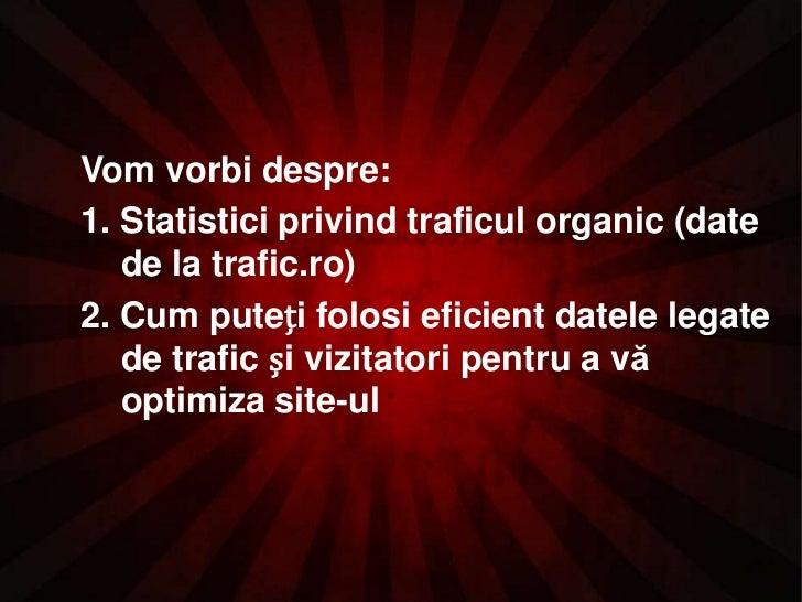trafic.ro: Ce inseamna sa fii primul in motoarele de cautare Slide 2