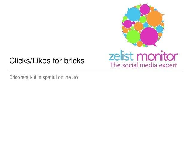 Clicks/Likes for bricks Bricoretail-ul in spatiul online .ro