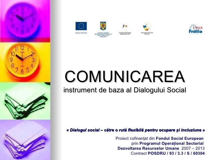 COMUNICARE A instrument de baza al Dialogului Social «Dialogul social – către o rută flexibilă pentru ocupare  ş i incluz...