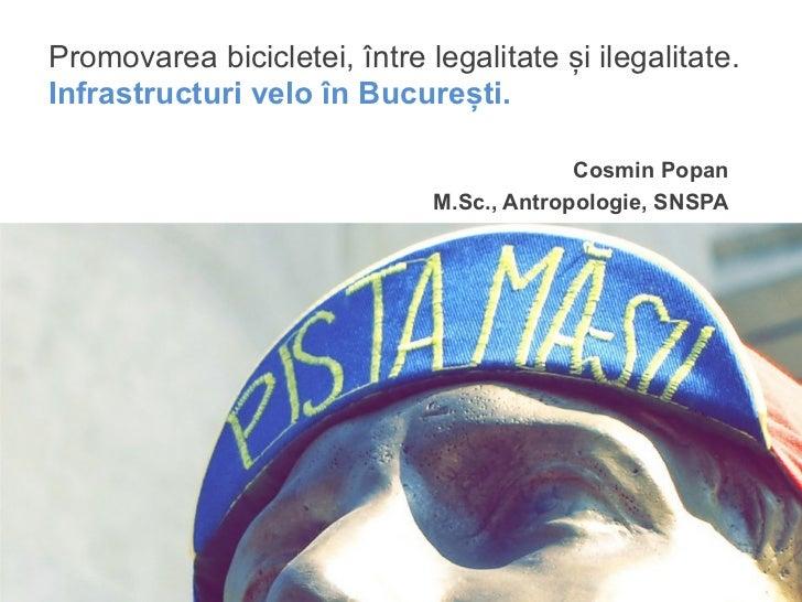 Promovarea bicicletei, între legalitate și ilegalitate.Infrastructuri velo în București.                                  ...