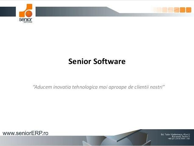 """Senior Software """"Aducem inovatia tehnologica mai aproape de clientii nostri"""""""