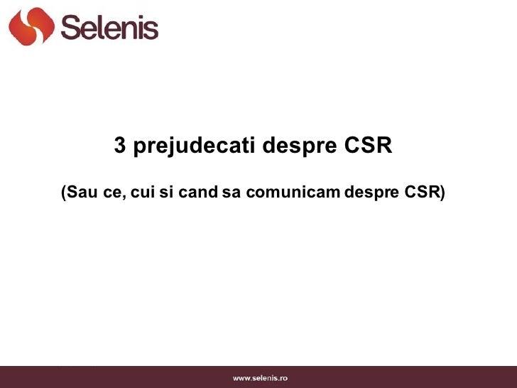 3 prejudecati despre CSR  (Sau ce, cui si cand sa comunicam despre CSR)