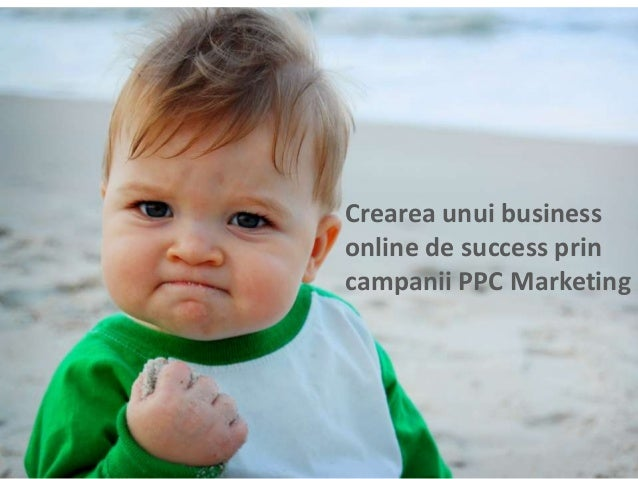 Crearea unui business online de success prin campanii PPC Marketing